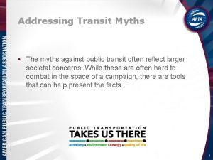 Addressing Transit Myths The myths against public transit
