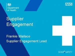Supplier Engagement Frankie Wallace Supplier Engagement Lead Updated
