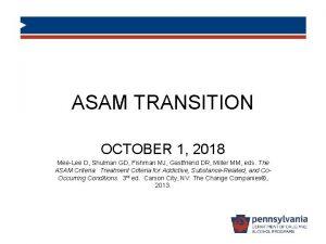 ASAM TRANSITION OCTOBER 1 2018 MeeLee D Shulman