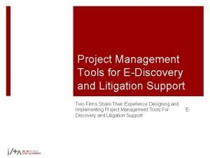 Project Management Tools for EDiscovery and Litigation Support
