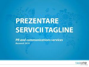 Despre Tagline ofer servicii de PR comunicare i