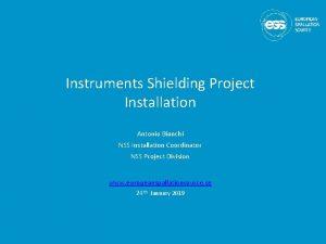 Instruments Shielding Project Installation Antonio Bianchi NSS Installation