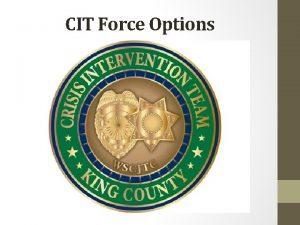 CIT Force Options CIT Force Options This course