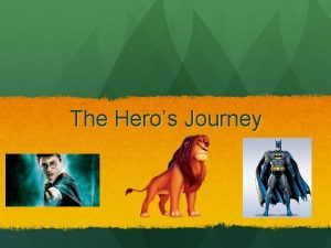 The Heros Journey The Heros Journey Archetype An