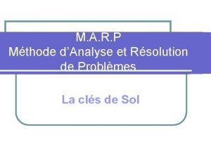 M A R P Mthode dAnalyse et Rsolution