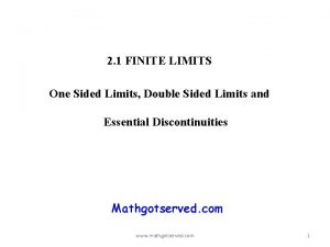 2 1 FINITE LIMITS One Sided Limits Double