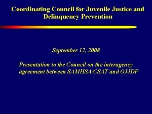 Coordinating Council for Juvenile Justice and Delinquency Prevention