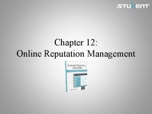 Chapter 12 Online Reputation Management Chapter Objectives Identify
