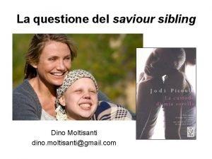La questione del saviour sibling Dino Moltisanti dino