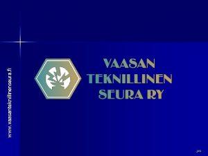 jsa www vaasanteknillinenseura fi VAASAN TEKNILLINEN SEURA RY