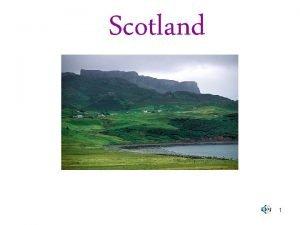 Scotland 1 Scottish landscapes 2 Scottish landscapes 3