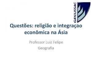 Questes religio e integrao econmica na sia Professor