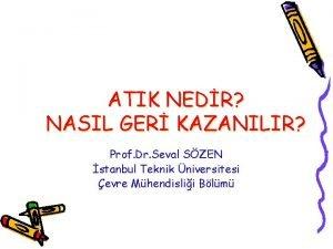 ATIK NEDR NASIL GER KAZANILIR Prof Dr Seval