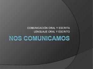 COMUNICACIN ORAL Y ESCRITA LENGUAJE ORAL Y ESCRITO