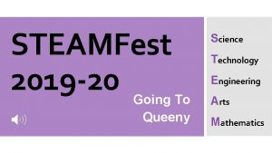 STEAMFest 2019 20 Going To Queeny Science Technology