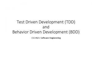 Test Driven Development TDD and Behavior Driven Development