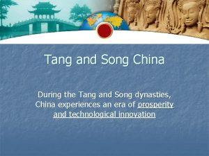 Tang and Song China During the Tang and