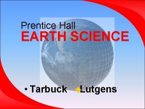 Prentice Hall EARTH SCIENCE Tarbuck Lutgens Chapter 16