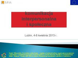 komunikacja interpersonalna i spoeczna Lublin 4 6 kwietnia