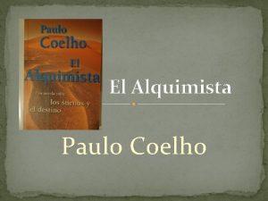El Alquimista Paulo Coelho Biografa Paulo Coelho Paulo