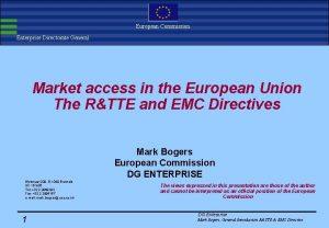 European Commission Enterprise Directorate General Market access in