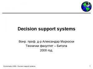 Decision support systems 2008 Enviromatics 2008 Decision support