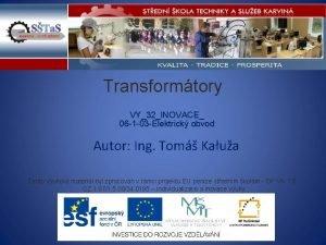 Transformtory VY32INOVACE 06 1 03 Elektrick obvod Autor