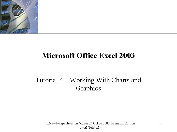 XP Microsoft Office Excel 2003 Tutorial 4 Working