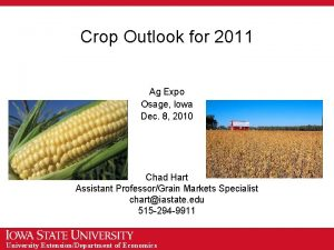 Crop Outlook for 2011 Ag Expo Osage Iowa