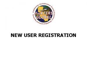 NEW USER REGISTRATION NEW USER REGISTRATION Completing New