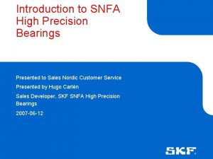 Introduction to SNFA High Precision Bearings Presented to
