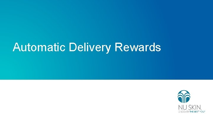 Automatic Delivery Rewards Automatic Delivery Rewards Automatic Delivery