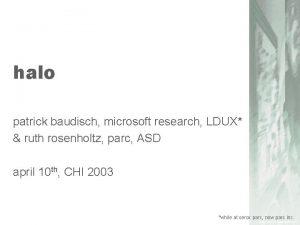 halo patrick baudisch microsoft research LDUX ruth rosenholtz