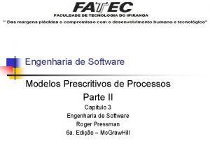 Engenharia de Software Modelos Prescritivos de Processos Parte