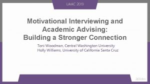 UAAC 2019 Motivational Interviewing and Academic Advising Building