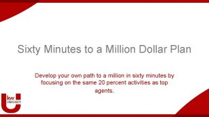 Sixty Minutes to a Million Dollar Plan Develop
