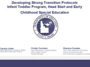 Developing Strong Transition Protocols Infant Toddler Program Head