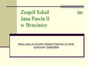 Zesp Szk Jana Pawa II w Brzenicy REALIZACJA