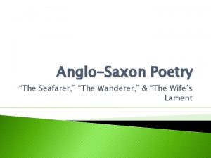 AngloSaxon Poetry The Seafarer The Wanderer The Wifes