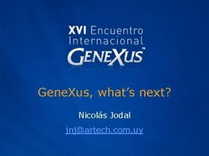 Gene Xus whats next Nicols Jodal jnjartech com
