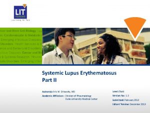 Systemic Lupus Erythematosus Part II Authors Eric W