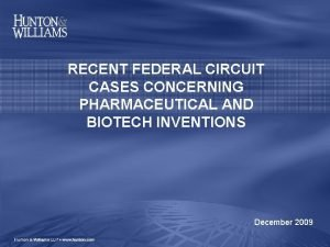 RECENT FEDERAL CIRCUIT CASES CONCERNING PHARMACEUTICAL AND BIOTECH