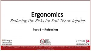 Ergonomics Reducing the Risks for Soft Tissue Injuries