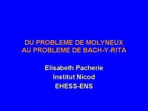 DU PROBLEME DE MOLYNEUX AU PROBLEME DE BACHYRITA