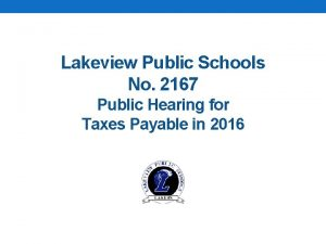 Lakeview Public Schools No 2167 Public Hearing for