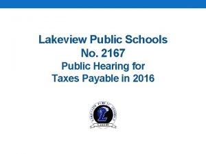 Lakeview Public Schools No 2167 Public Hearing for
