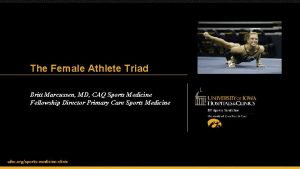 The Female Athlete Triad Britt Marcussen MD CAQ
