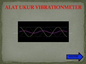 ALAT UKUR VIBRATIONMETER MATERI R METE N O