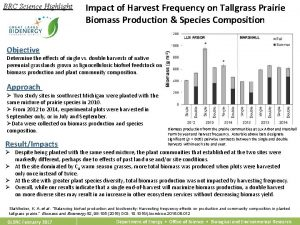 BRC Science Highlight Impact of Harvest Frequency on