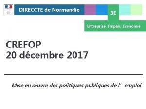 DIRECCTE de Normandie 3 E Entreprise Emploi Economie